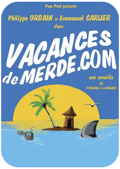 Vacances de merde.com théâtre Perpignan